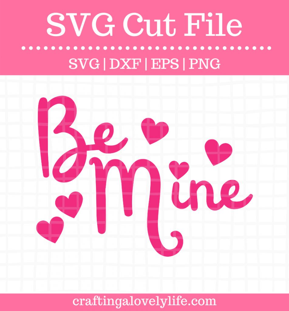 Free Be Mine Free SVG Cut Files